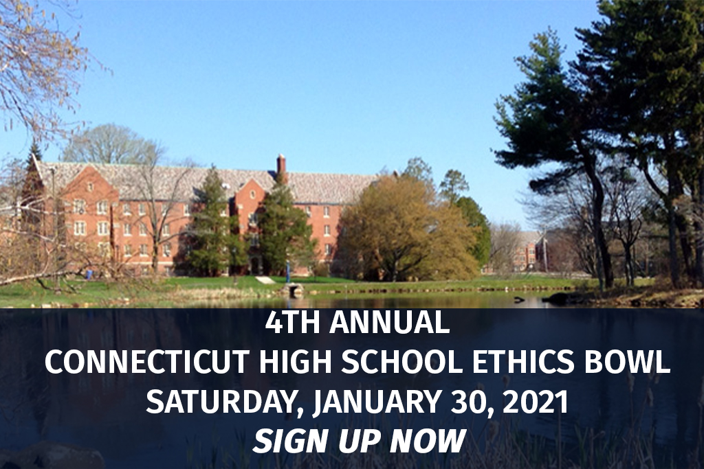 Click here to sign up for the 4th Annual Ethics Bowl